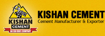 Kishan Cement Pvt. Ltd. is manufacturer Ordinary Portland Cement, Pozzolana Portland Cement, OPC Cement, PPC Cement, Portland Slag Cement, 53 Grade Cement in Gujarat, India